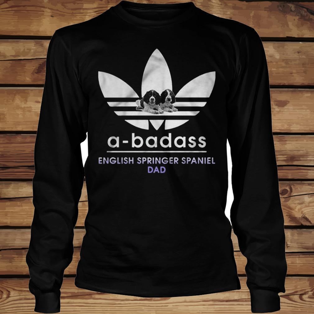 A-Badass English Springer Spaniel Dad shirt Longsleeve Tee Unisex