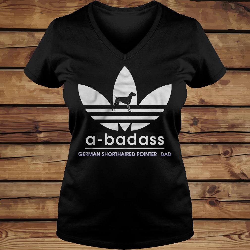 A-Badass German Shorthaired Pointer Dad shirt Ladies V-Neck