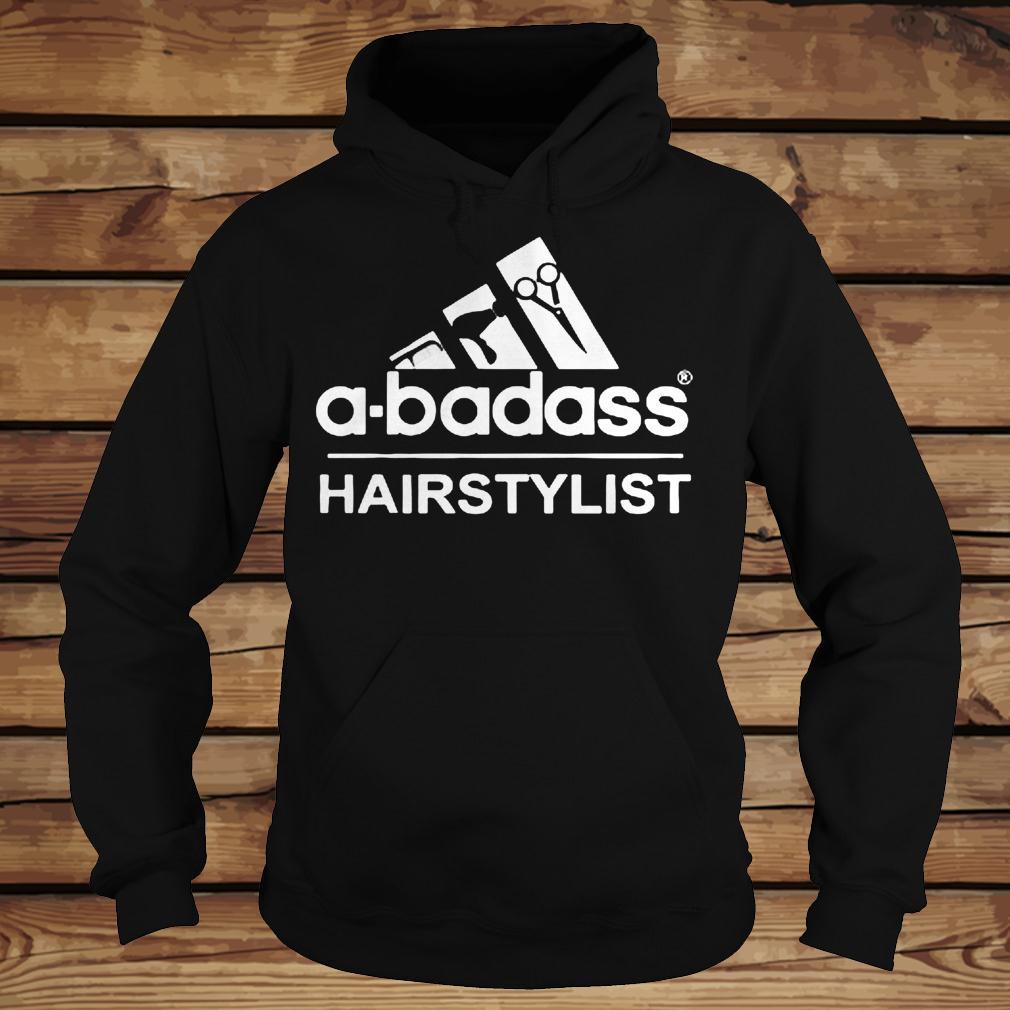 A-Badass Hairstylist shirt Hoodie