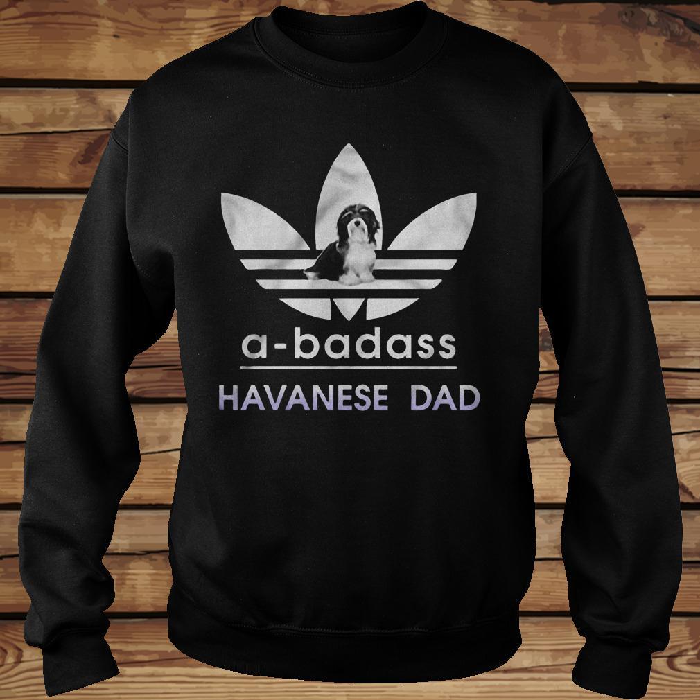 A-Badass Havanese Dad shirt