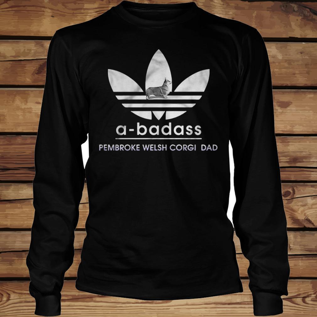 A-Badass Pembroke Welsh Corgi Dad shirt Longsleeve Tee Unisex