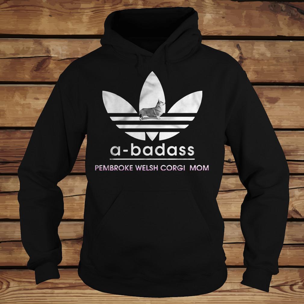 A-Badass Pembroke Welsh Corgi Mom shirt Hoodie