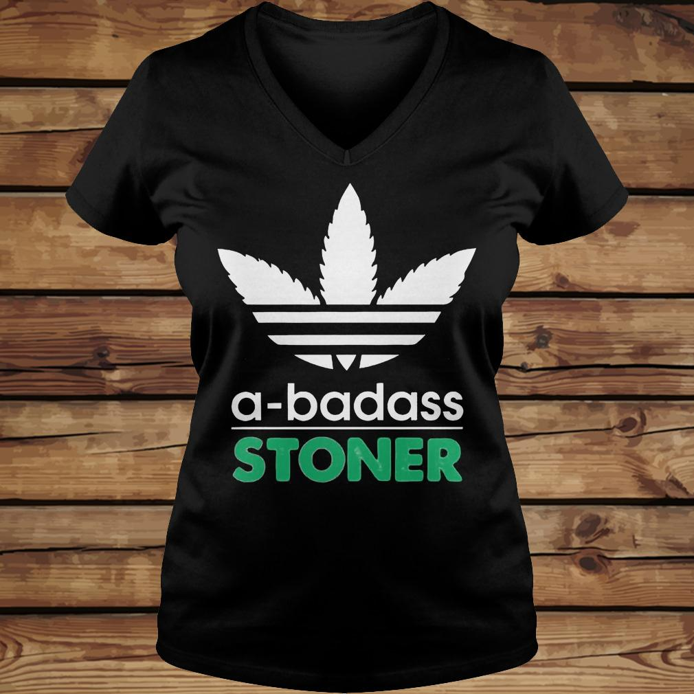 A-Badass Stoner shirt Ladies V-Neck