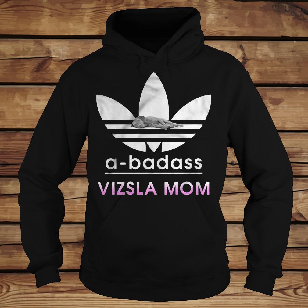 A-Badass Vizsla Mom shirt Hoodie