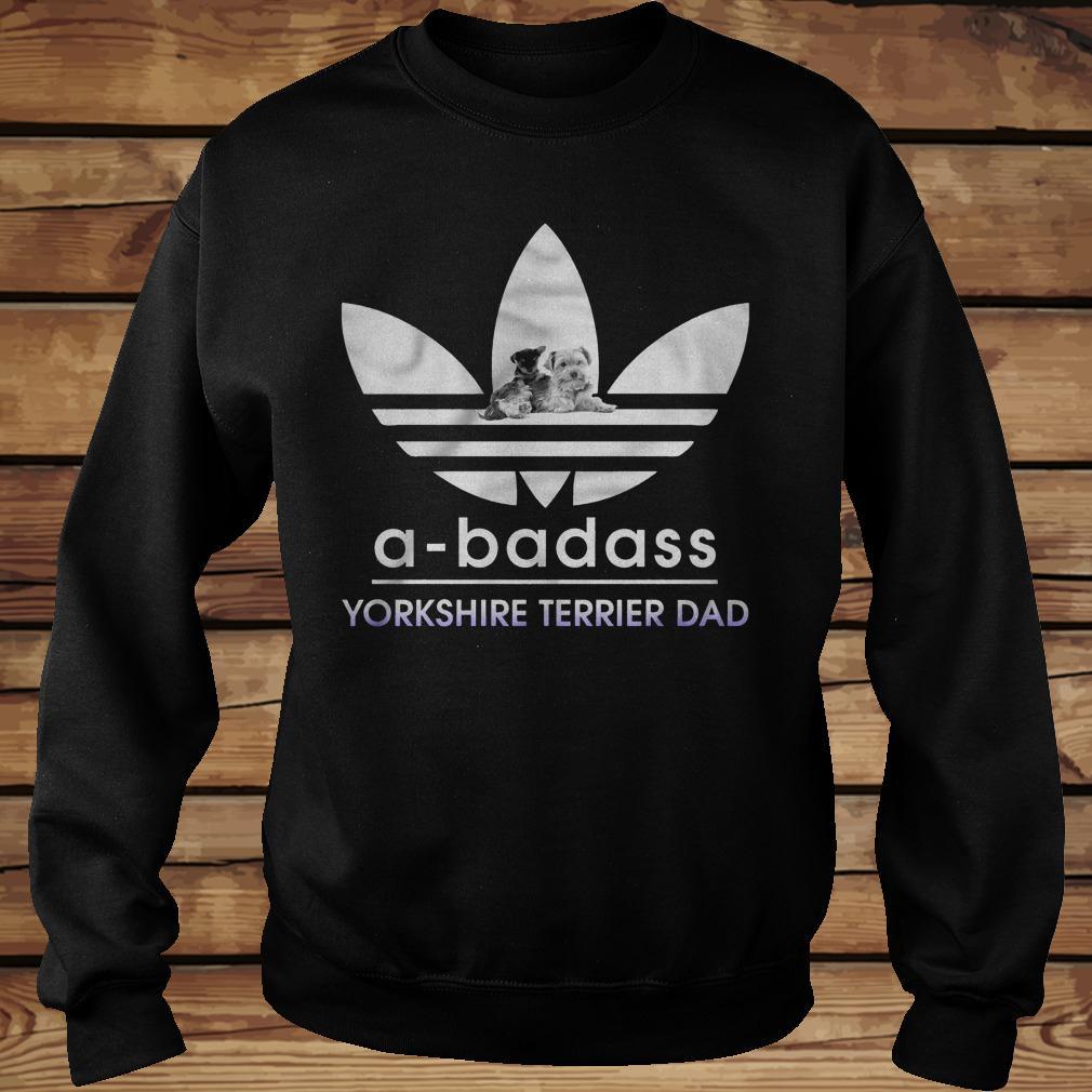 A-Badass Yorkshire Terrier Dad shirt