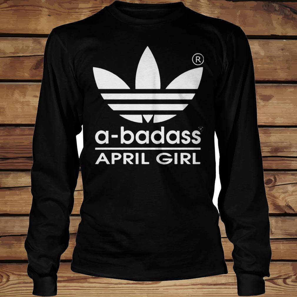 A-badass April Girl shirt Longsleeve Tee Unisex