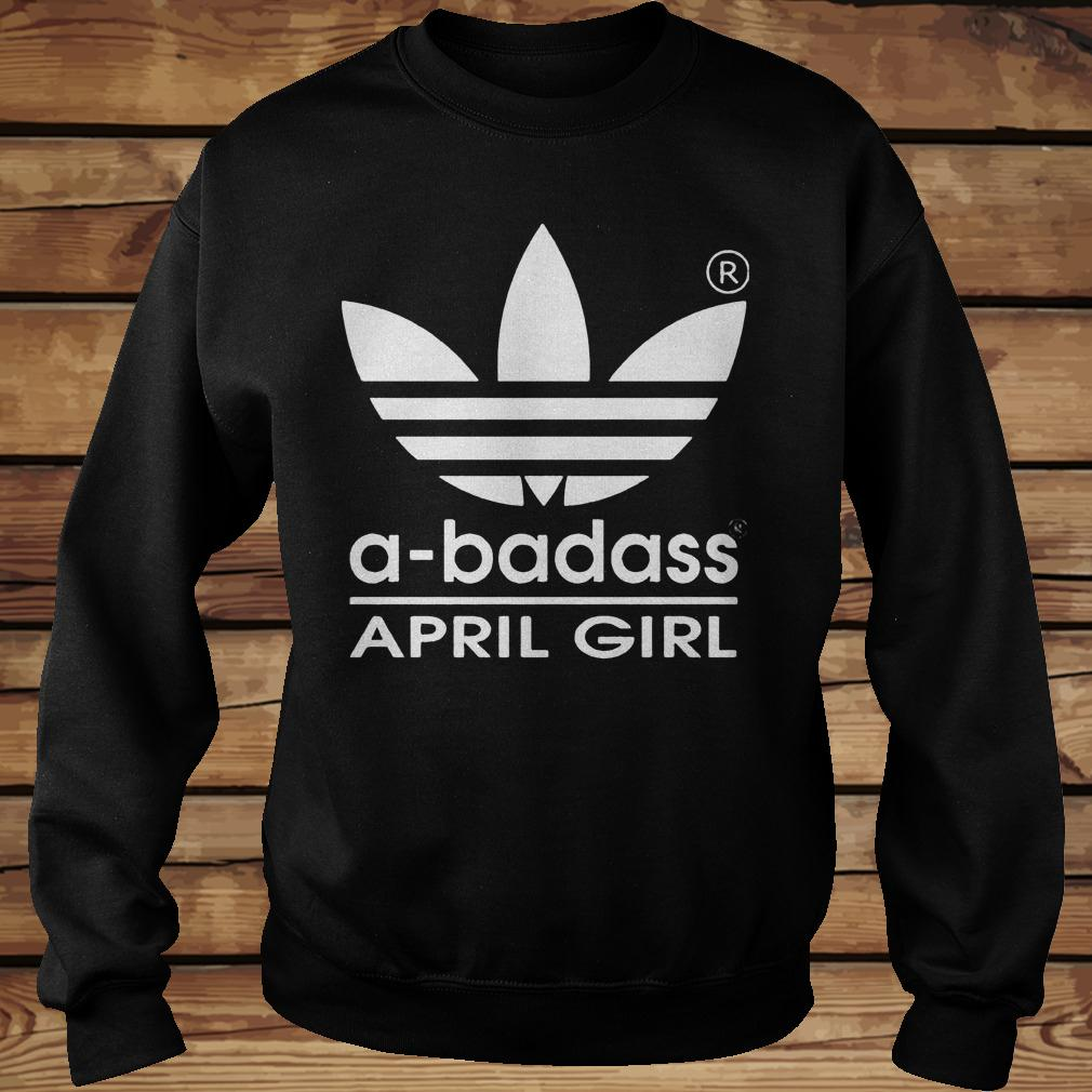 A-badass April Girl shirt
