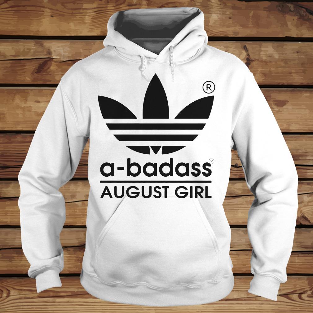 A-badass August Girl shirt Hoodie