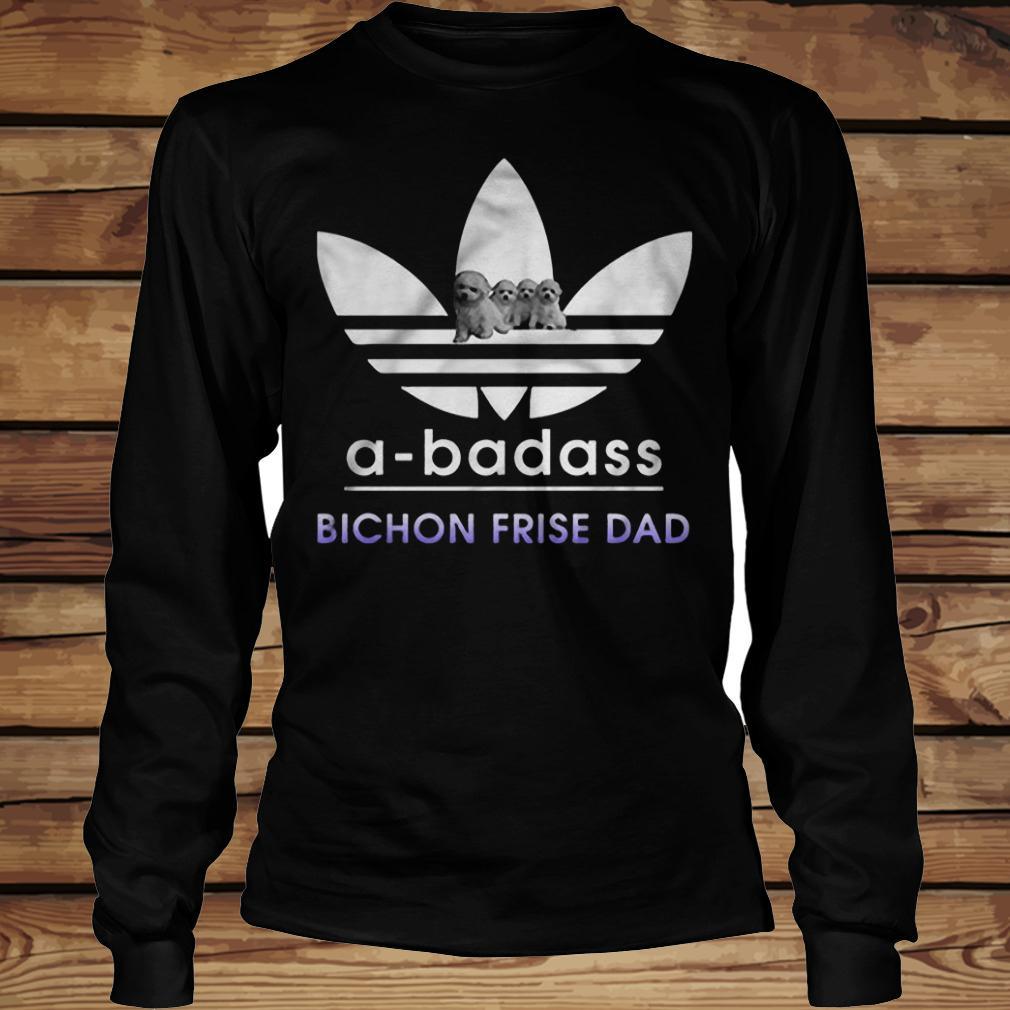 A-badass Bichon Frise Dad shirt Longsleeve Tee Unisex