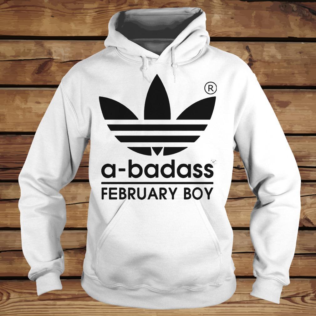 A-badass February Boy shirt Hoodie