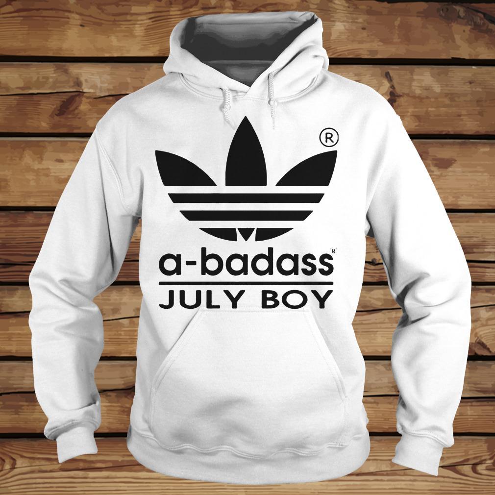 A-badass July Boy shirt Hoodie