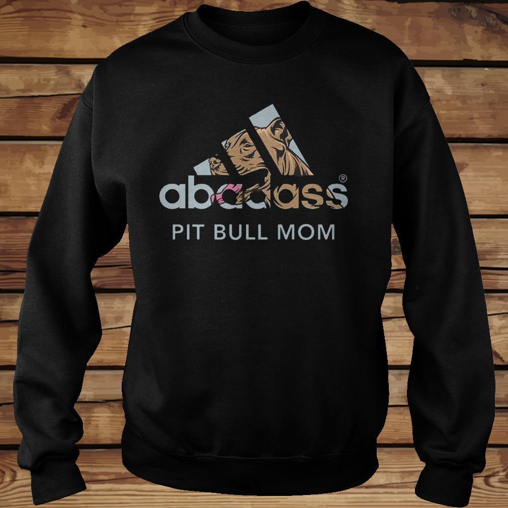 Abadass Pit Bull Mom Shirt Sweatshirt Unisex.jpg