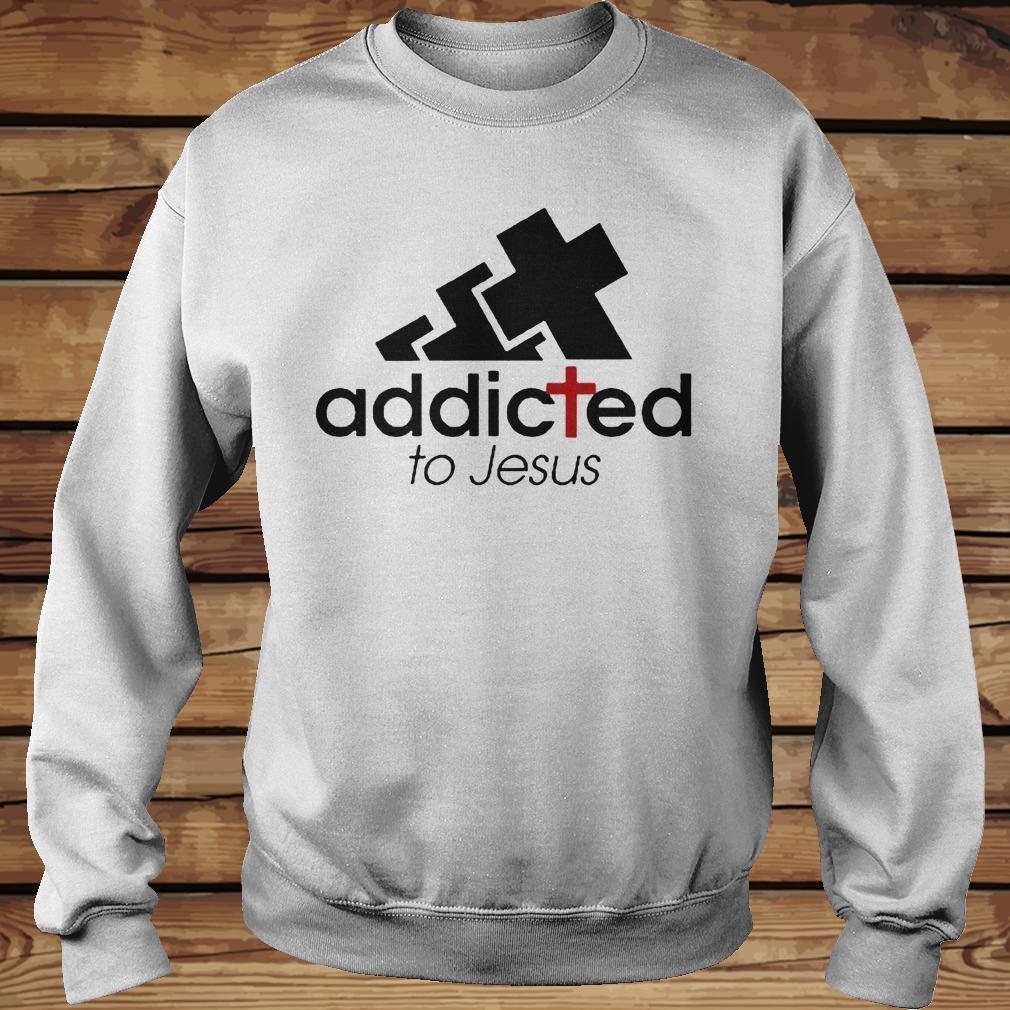 Addicted To Jesus Shirt Sweatshirt Unisex 2.jpg