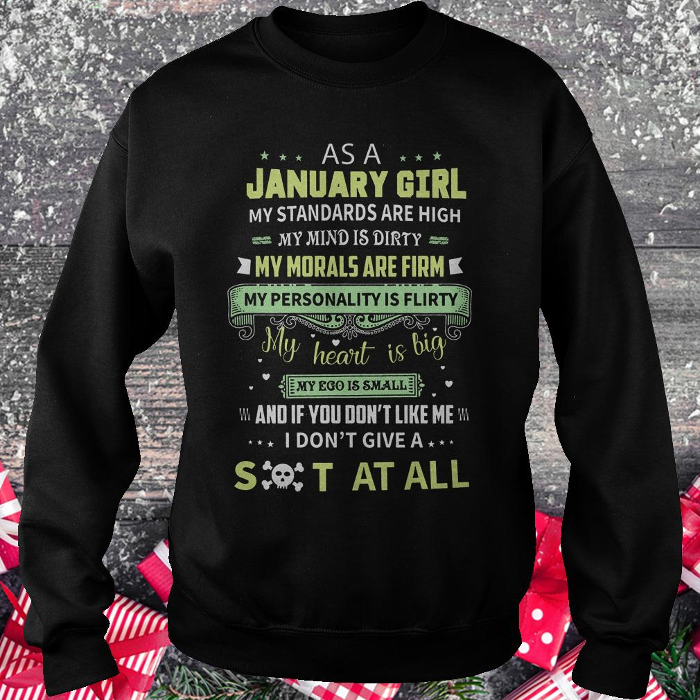 As a january girl my standards are high my mind is dirty Sweatshirt Unisex