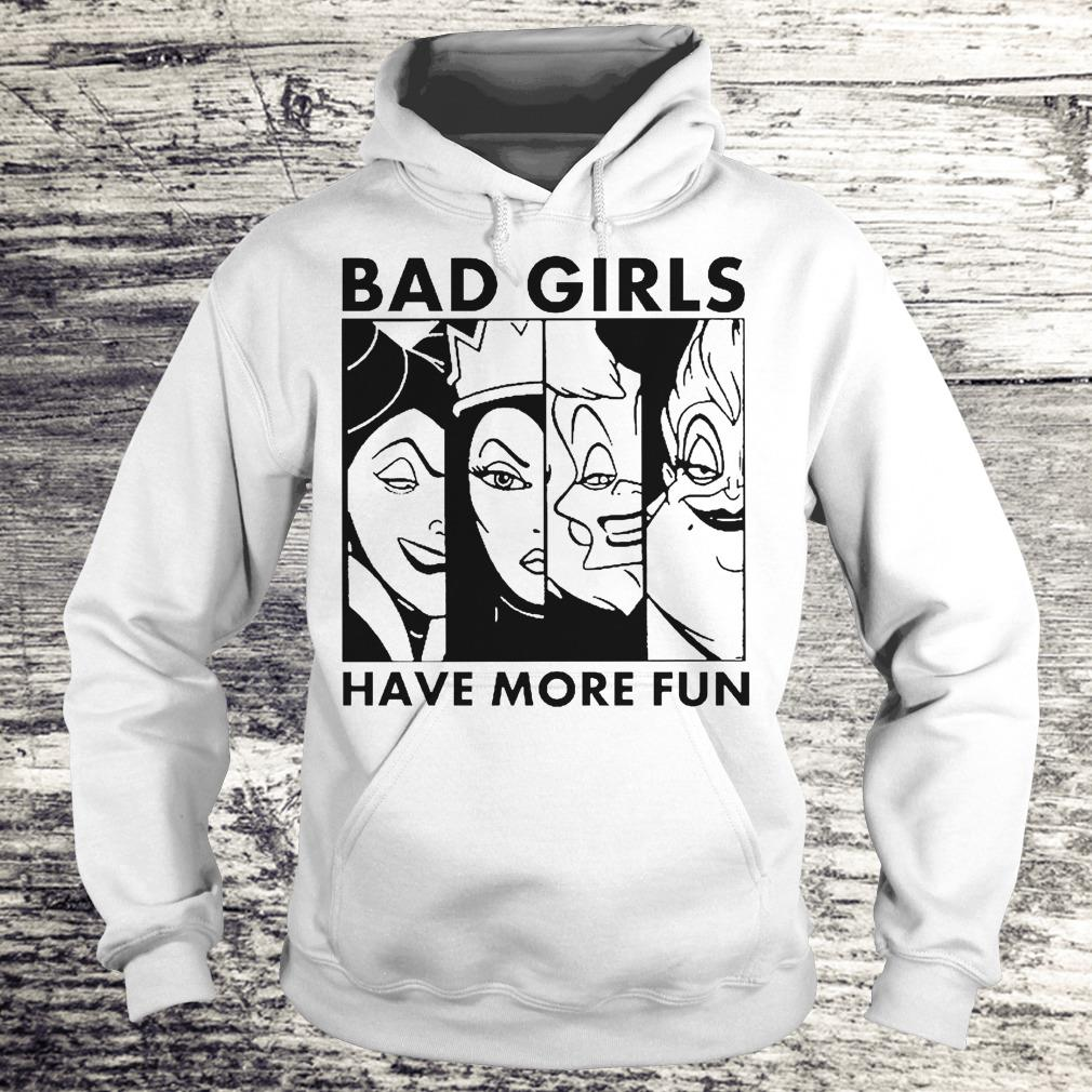 Bad Girl Have More Fun Disney Witches Shirt Hoodie