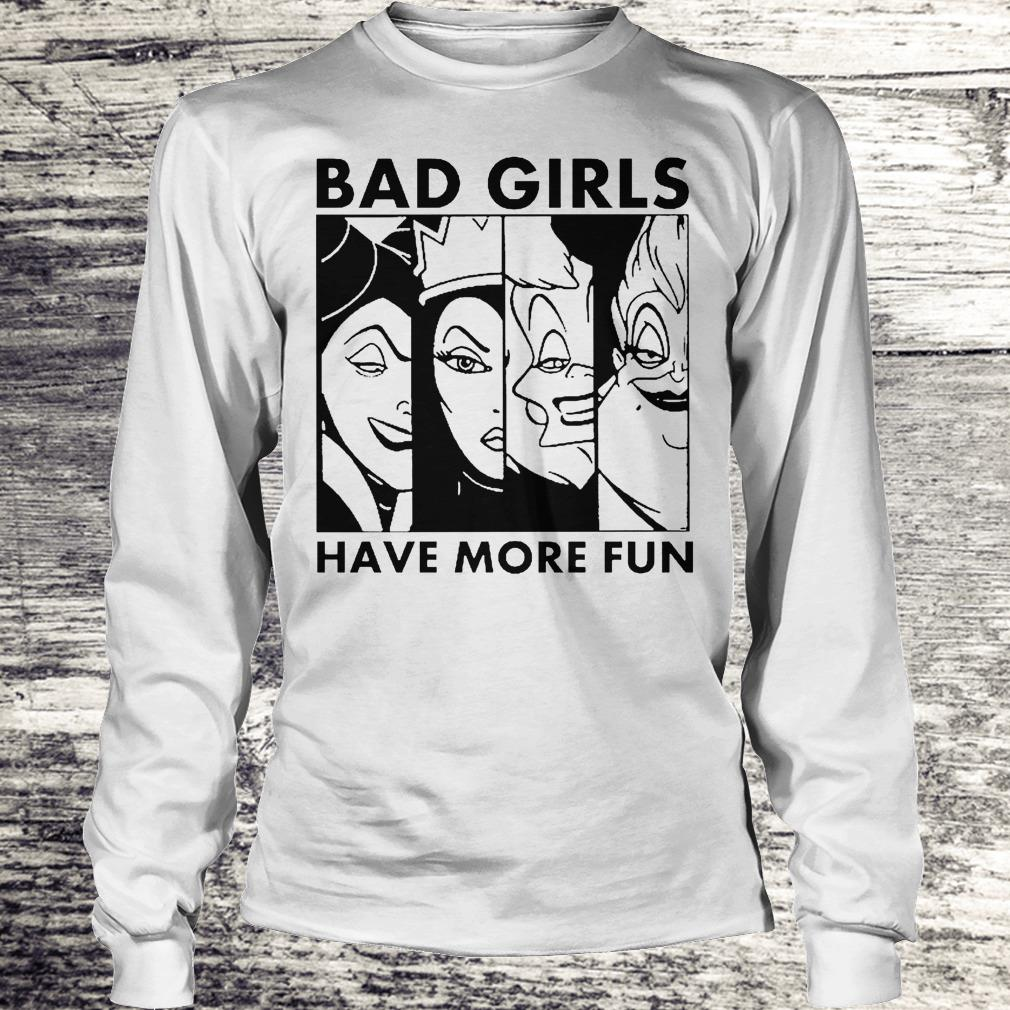 Bad Girl Have More Fun Disney Witches Shirt Longsleeve Tee Unisex