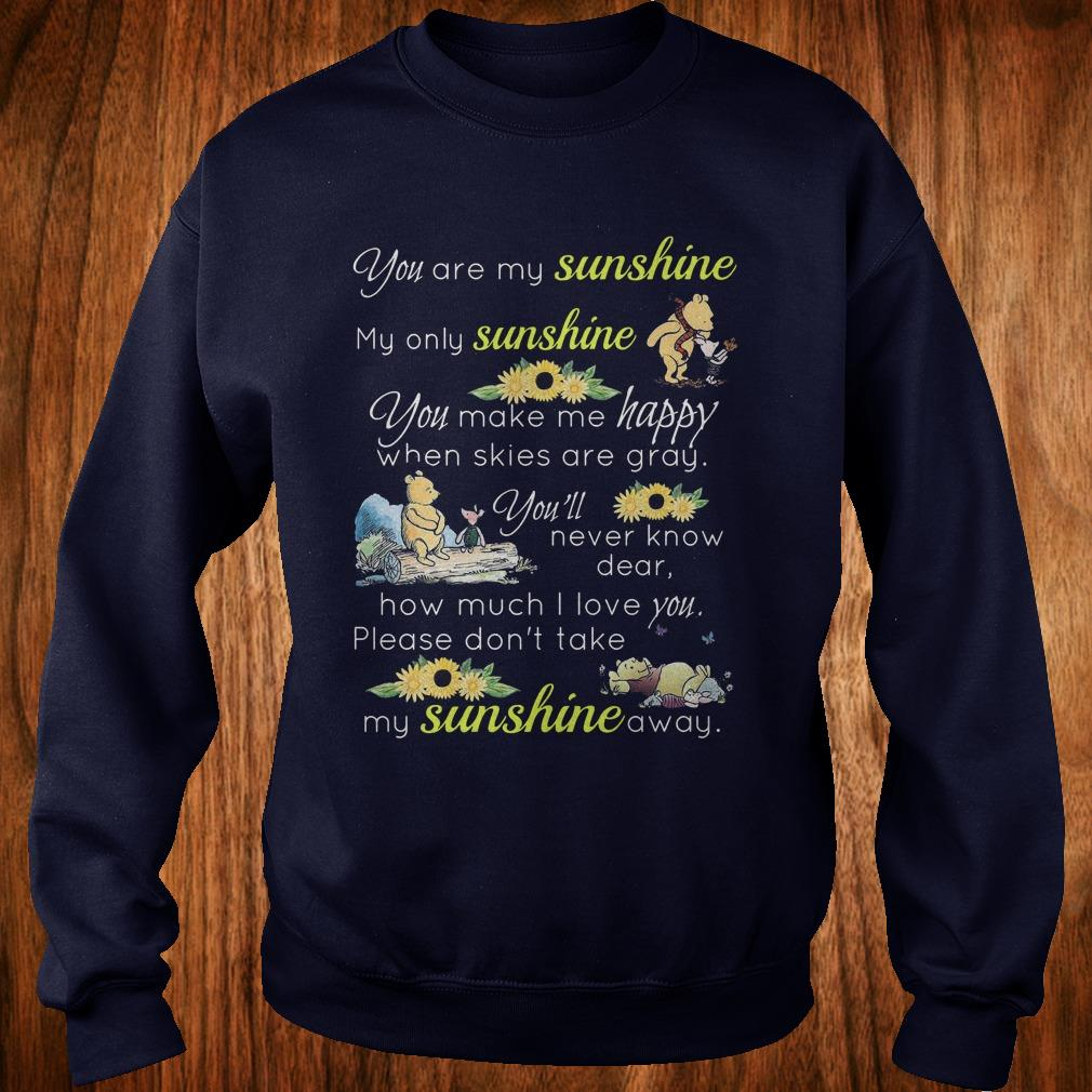 Best Price Disney Winnie-the-Pooh you are my sunshine my only sunshine sweatshirt Sweatshirt Unisex