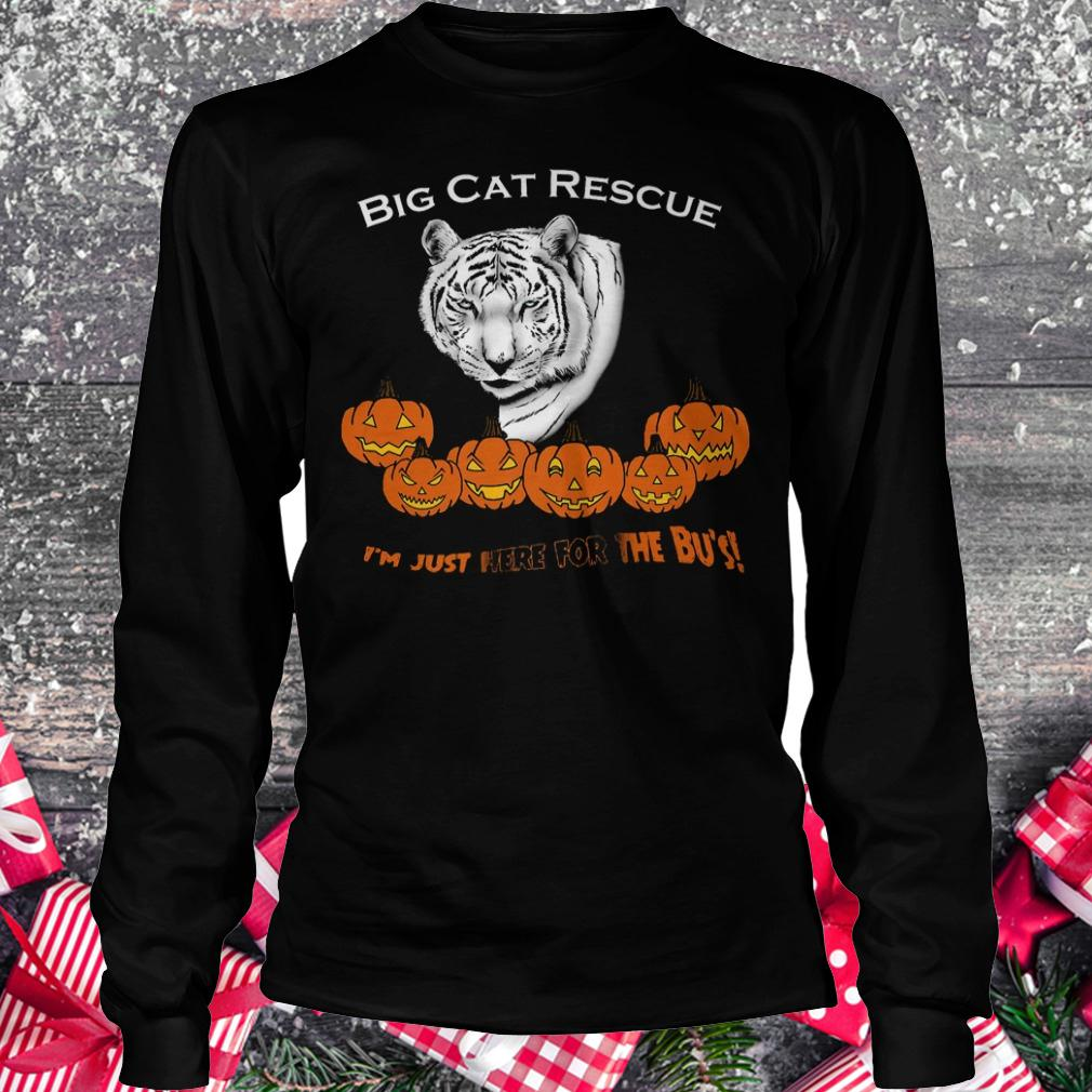 Big cat rescue i'm just here for the Bu's white tiger pumpkins shirt Longsleeve Tee Unisex