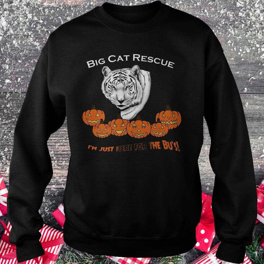 Big cat rescue i'm just here for the Bu's white tiger pumpkins shirt Sweatshirt Unisex