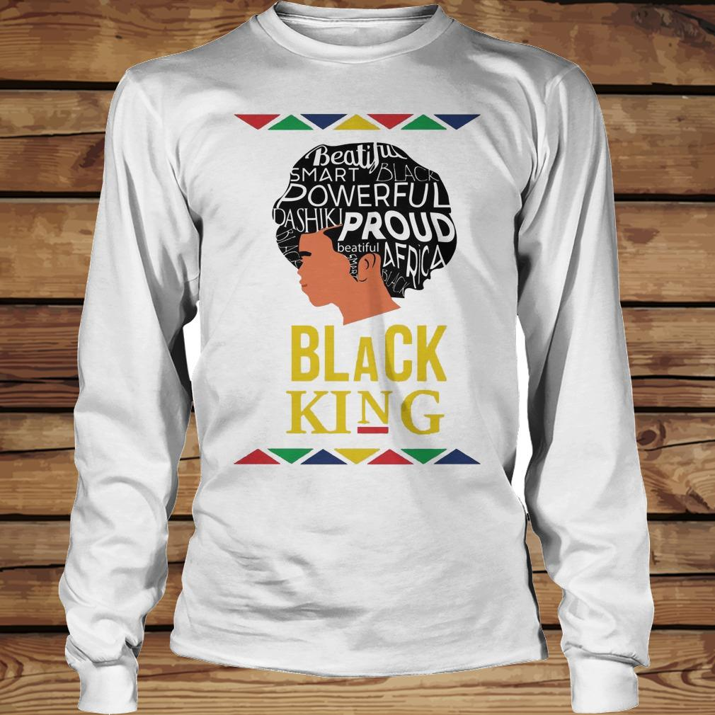 Black King Beautiful Smart Black Powerful Dashiki Proud Africa shirt Longsleeve Tee Unisex