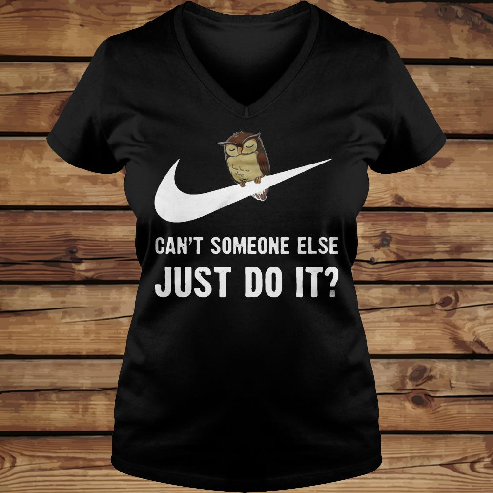Can't Someone Else Just Do It shirt Ladies V-Neck
