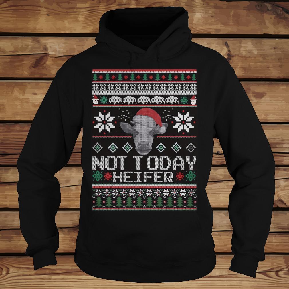 Christmas Not Today Heifer shirt Hoodie