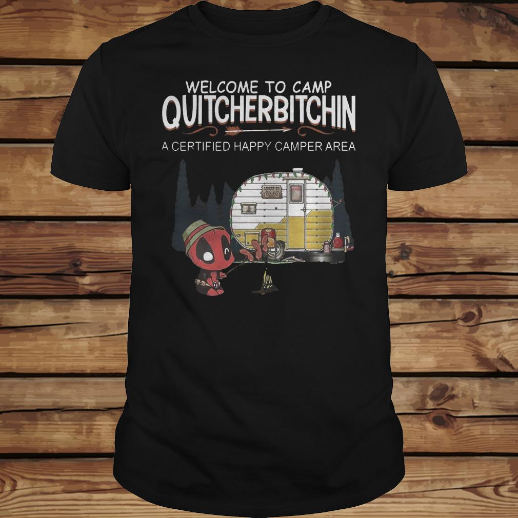 Deadpool Welcome To Quitcherbitchin A Certified Happy Camper Area shirt Classic Guys / Unisex Tee