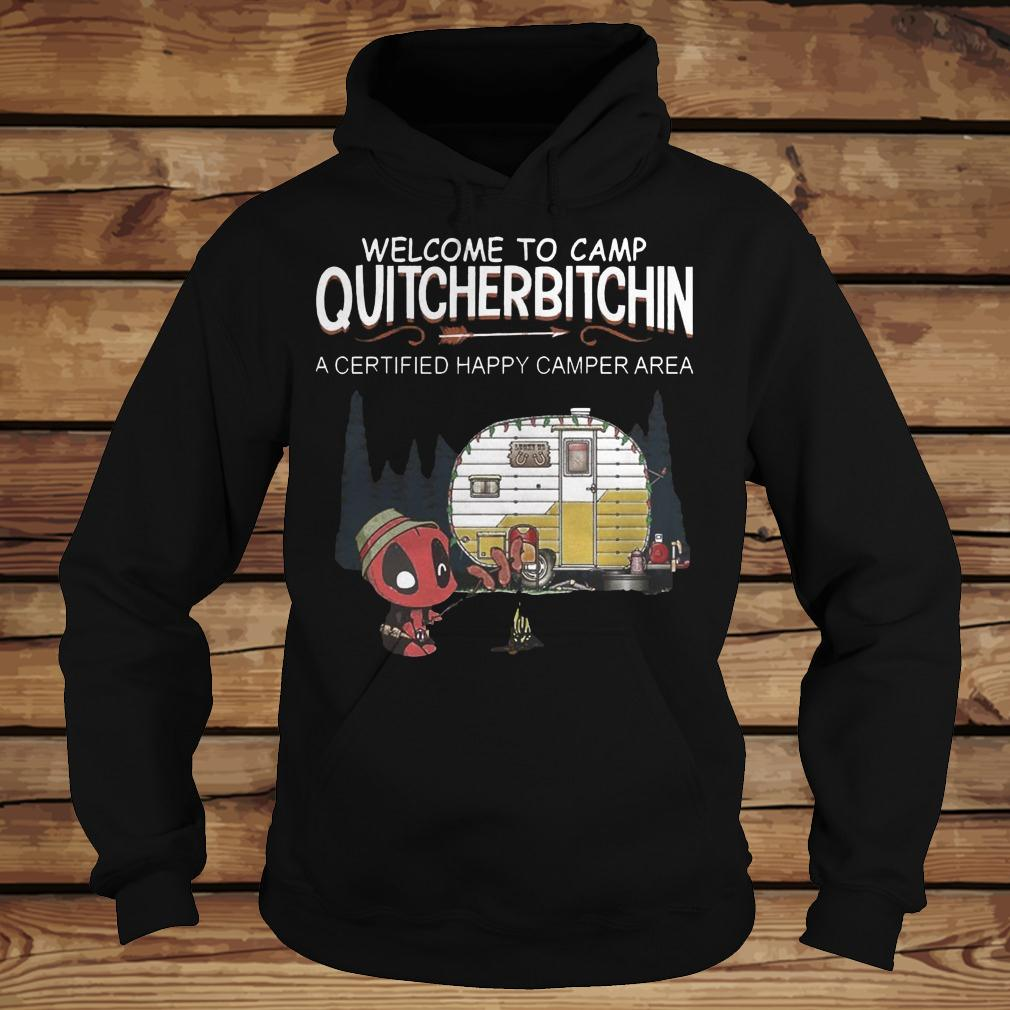 Deadpool Welcome To Quitcherbitchin A Certified Happy Camper Area shirt Hoodie