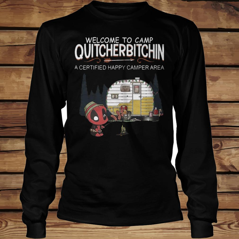 Deadpool Welcome To Quitcherbitchin A Certified Happy Camper Area shirt Longsleeve Tee Unisex