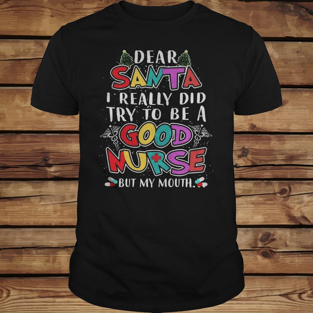 Dear Santa I Really Did Try To Be A Good Nurse But My Mouth shirt Classic Guys / Unisex Tee