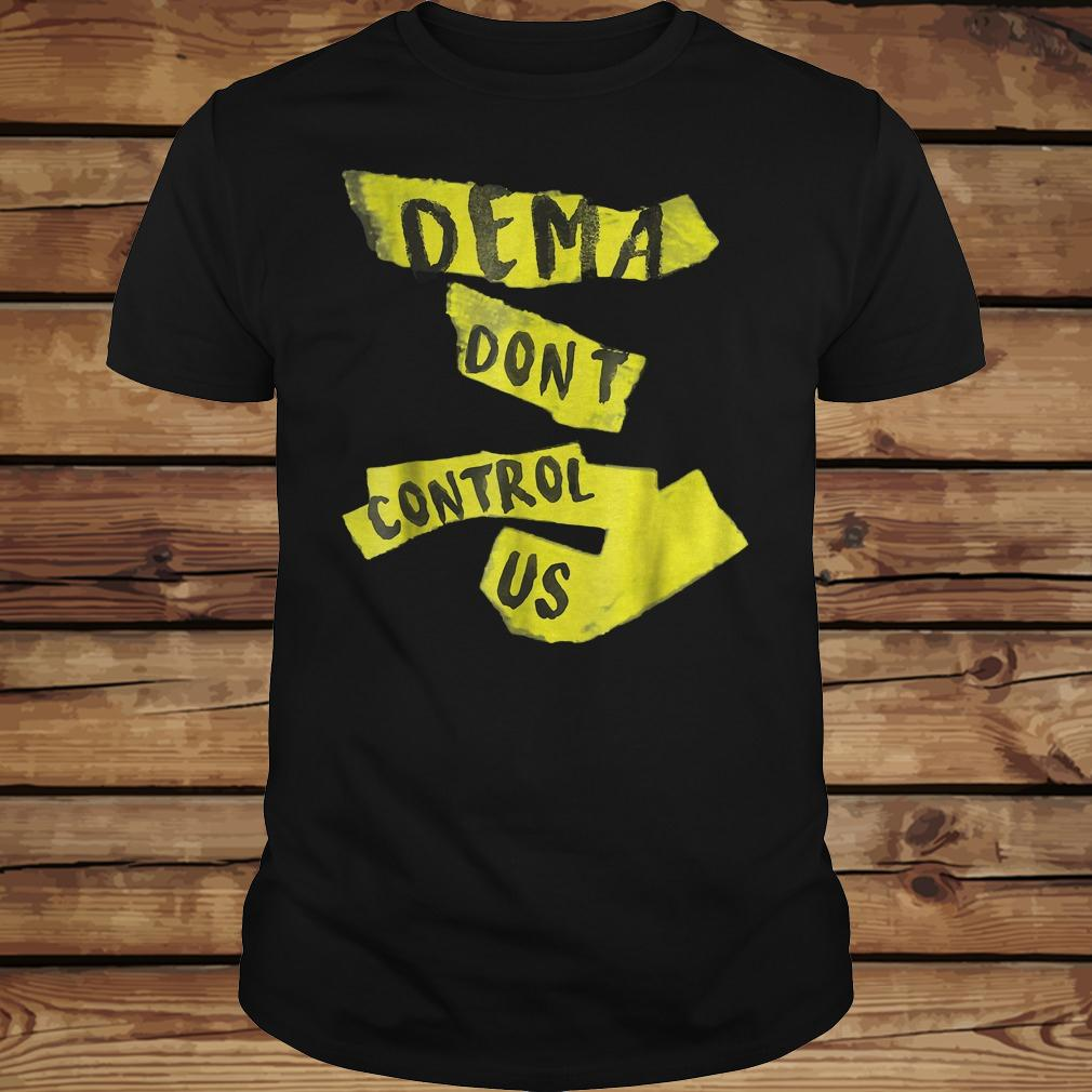 Dema dont control us shirt Classic Guys / Unisex Tee