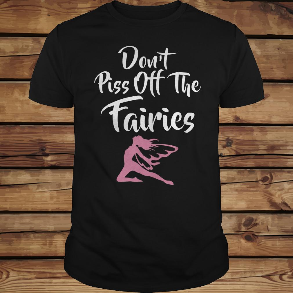 Don't Piss Off The Fairies shirt Classic Guys / Unisex Tee