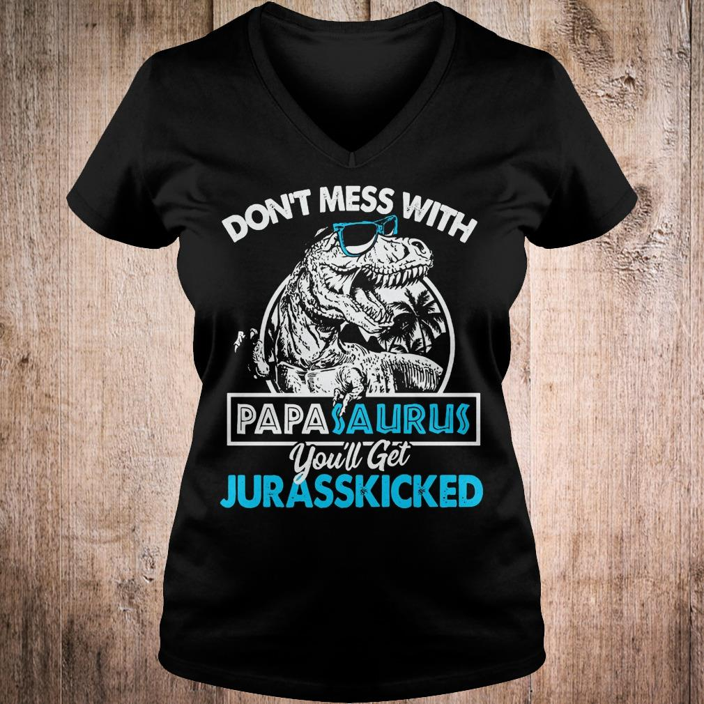 Don't mess with papasaurus you'll get jurasskicked shirt Ladies V-Neck