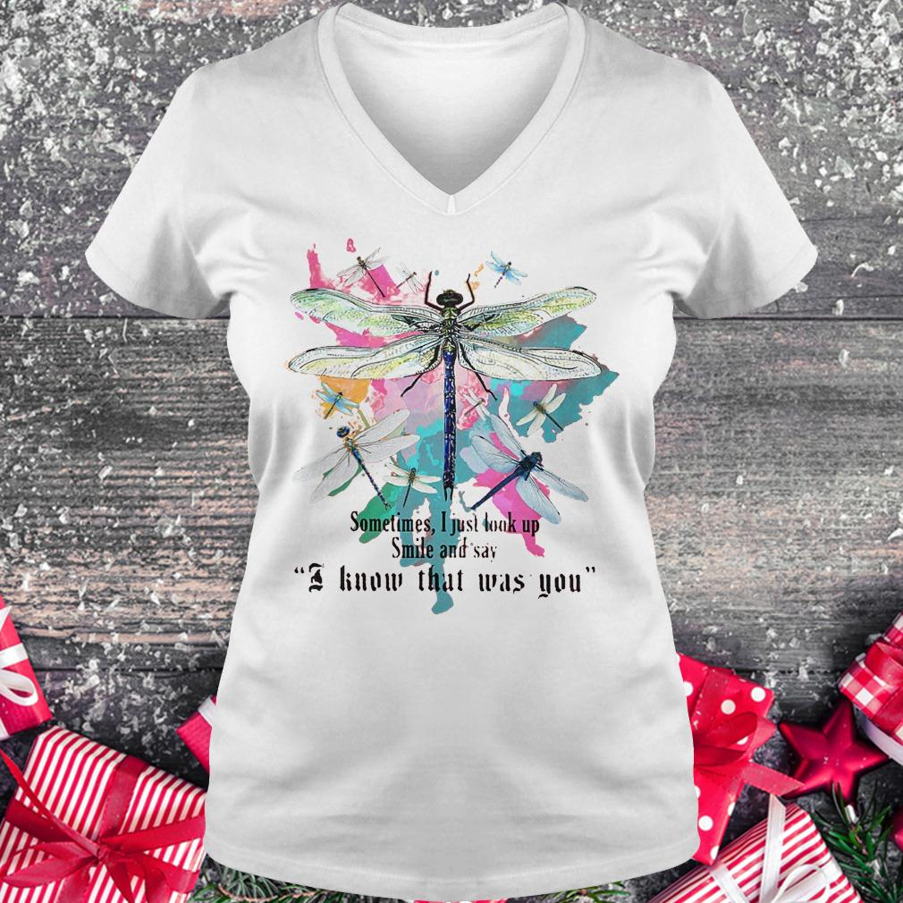 Dragonfly sometimes i just look up smile and say i know that was you shirt Ladies V-Neck
