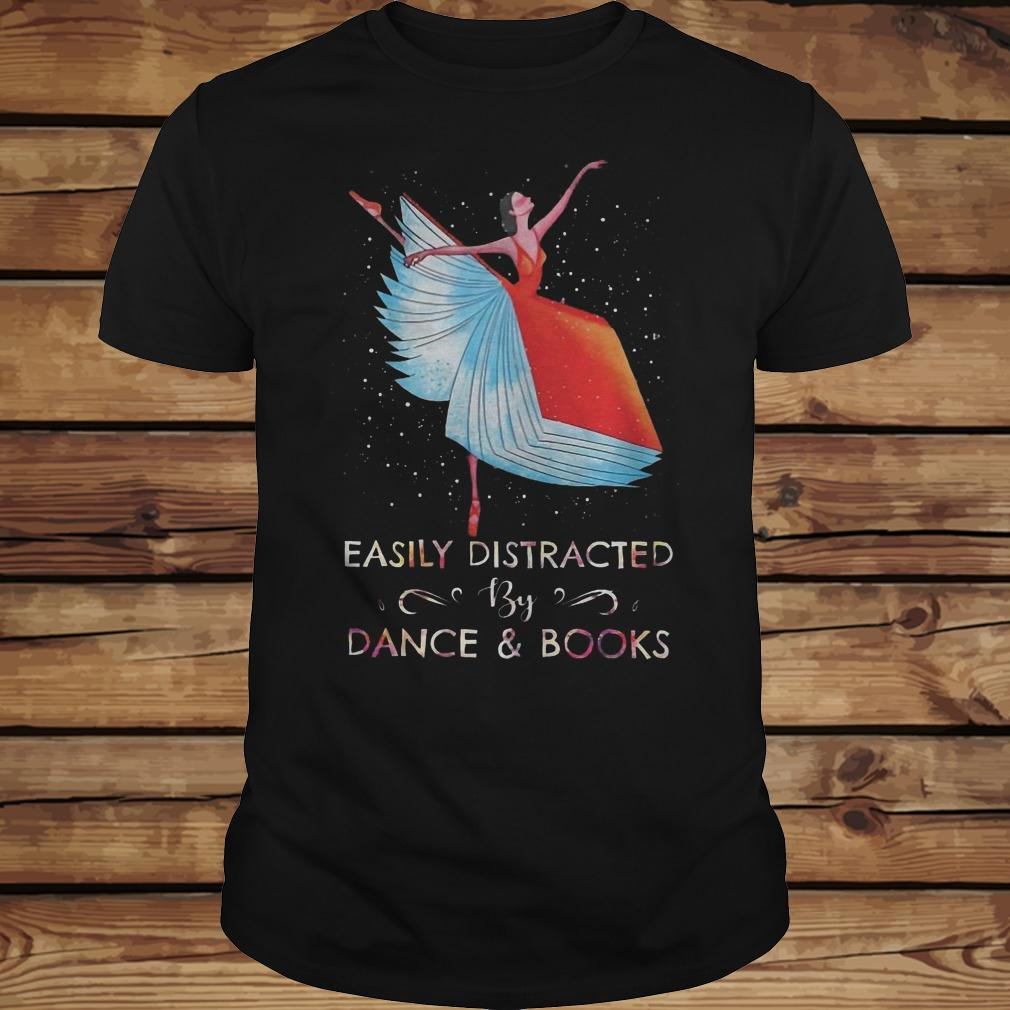 Easily Distracted By Dance And Books shirt Classic Guys / Unisex Tee