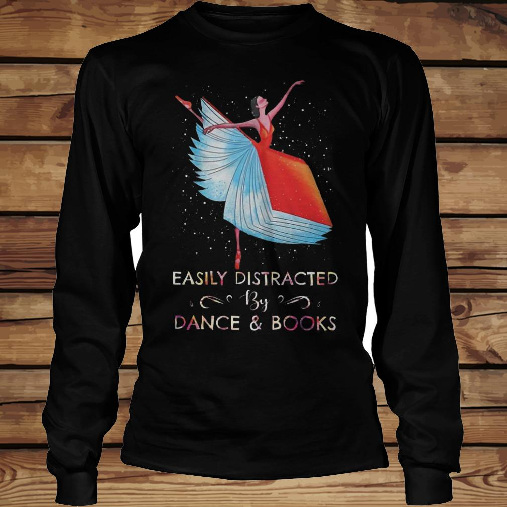 Easily Distracted By Dance And Books shirt Longsleeve Tee Unisex