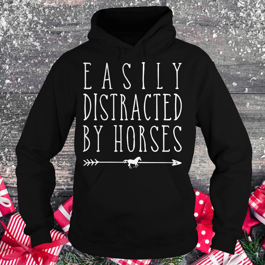 Easily distracted by horses shirt Hoodie