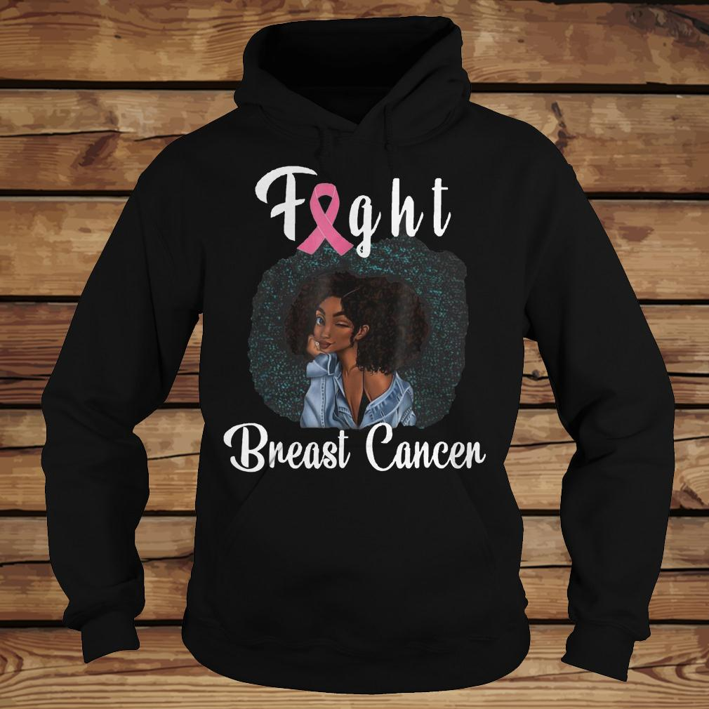 Fight Breast Cancer Awareness shirt Hoodie