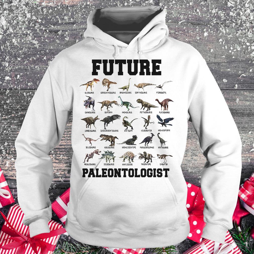 Future paleontologist dinosaur shirt Hoodie