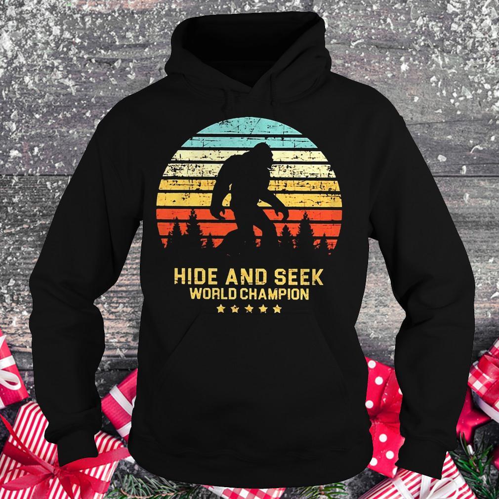 Hide and seek world champion bigfoot retro vintage shirt Hoodie