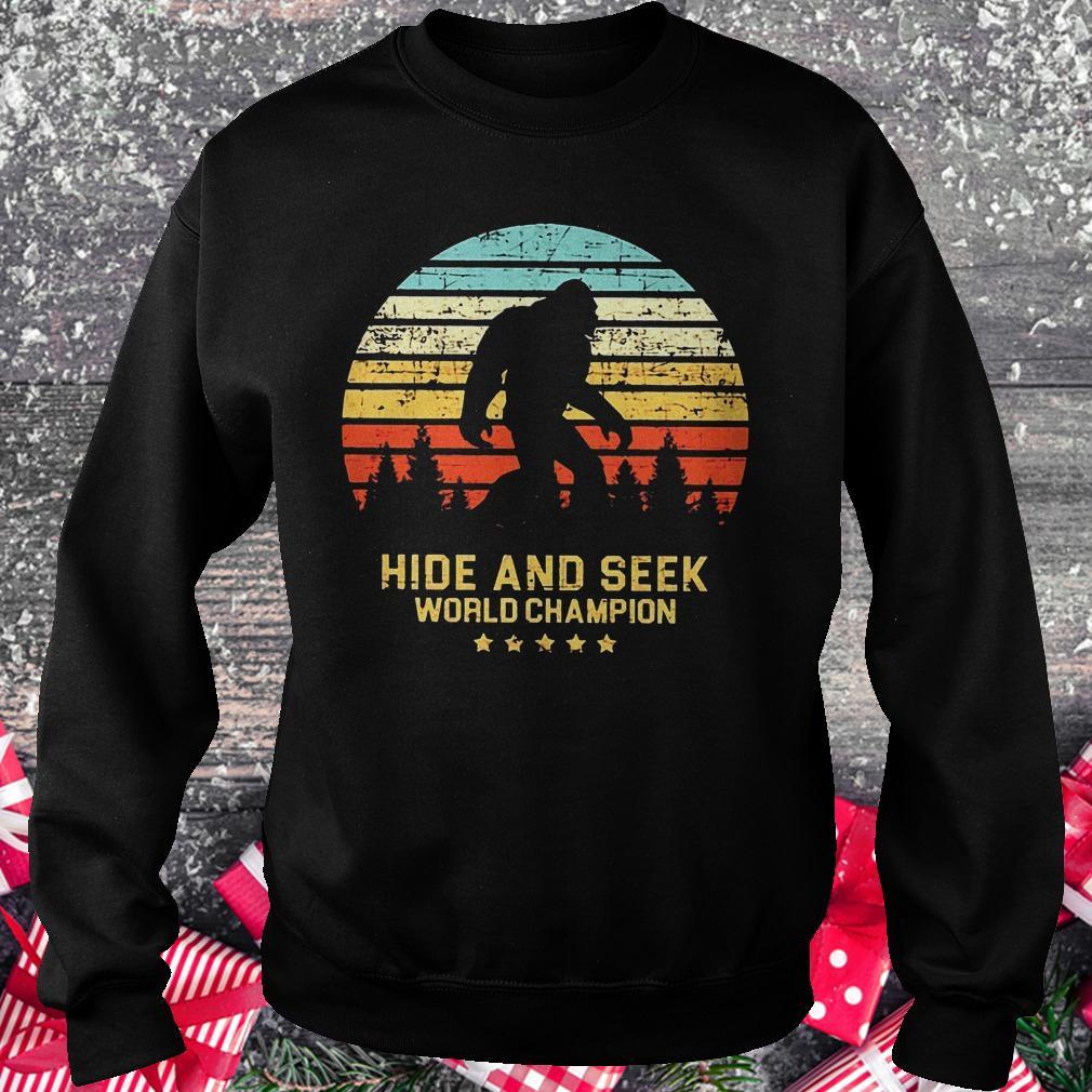Hide and seek world champion bigfoot retro vintage shirt Sweatshirt Unisex