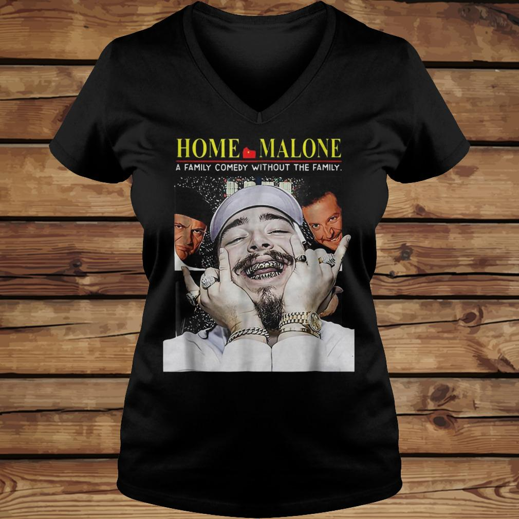 Home Malone A Family Comedy Without The Family shirt Ladies V-Neck