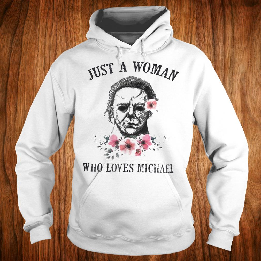Horror movie halloween just a woman who love Michael Myers shirt Hoodie