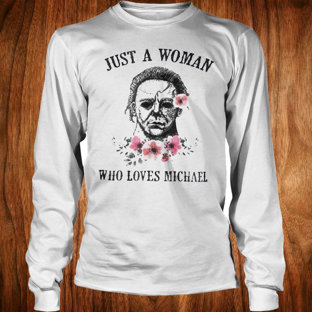 Horror movie halloween just a woman who love Michael Myers shirt Longsleeve Tee Unisex