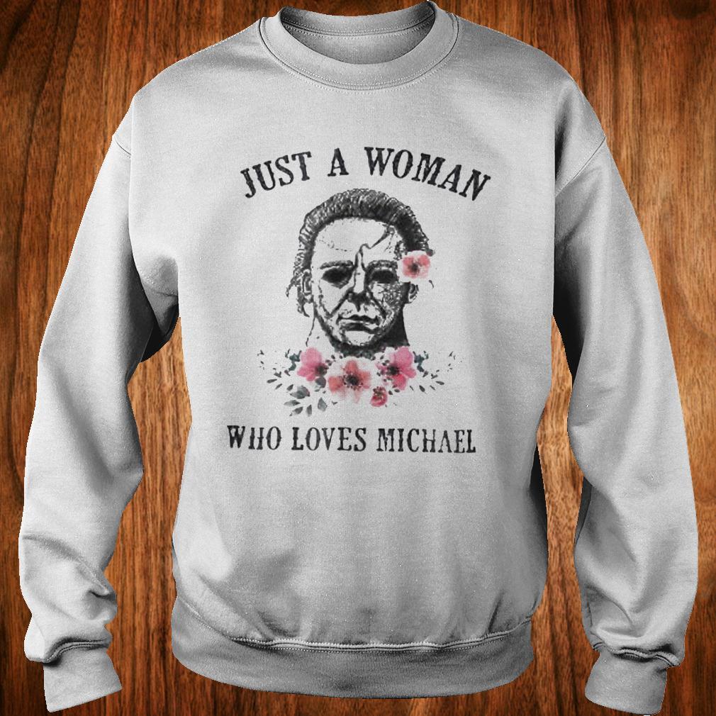 Horror movie halloween just a woman who love Michael Myers shirt Sweatshirt Unisex