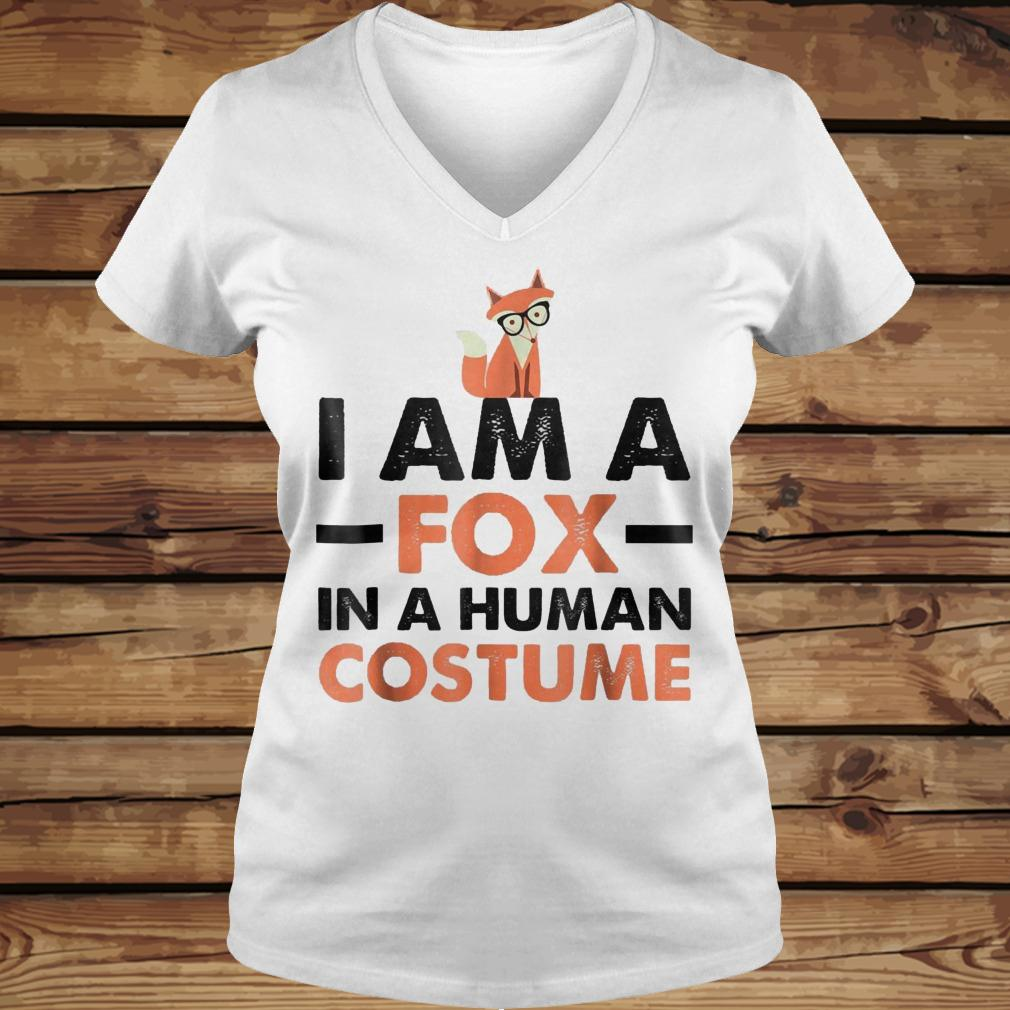 I Am A Fox In A Human Costume shirt Ladies V-Neck