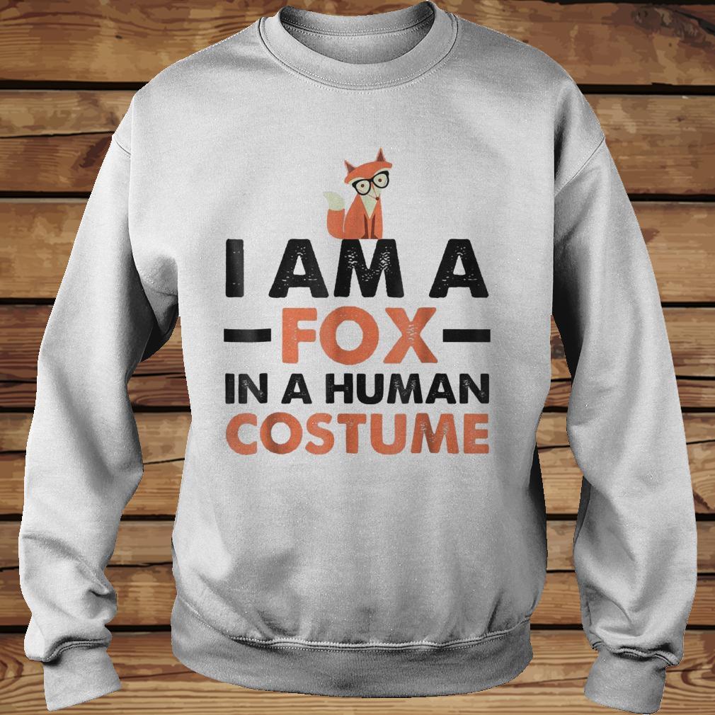 I Am A Fox In A Human Costume shirt