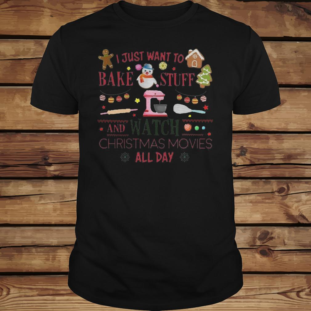 I Just Want To Bake Stuff And Watch Christmas Movies All Day T-Shirt - TeeNavi shirt Classic Guys / Unisex Tee