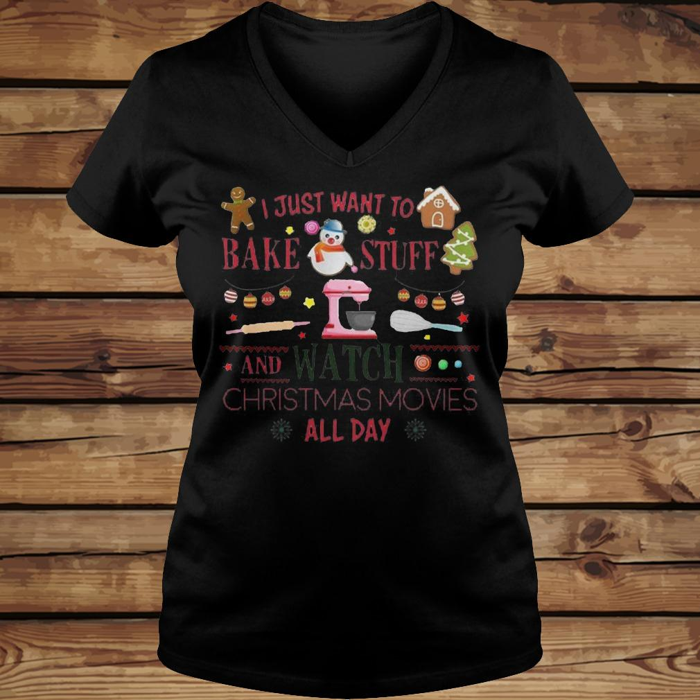 I Just Want To Bake Stuff And Watch Christmas Movies All Day T-Shirt - TeeNavi shirt Ladies V-Neck