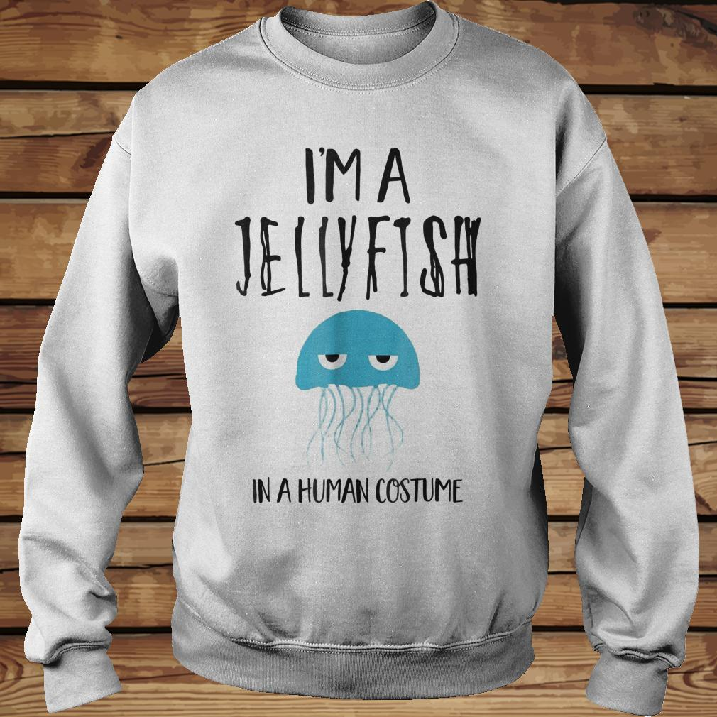 I'm A Jellyfish In A Human Costume shirt